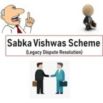 Sabka Vishwas or Legacy Dispute Resolution Scheme 2019